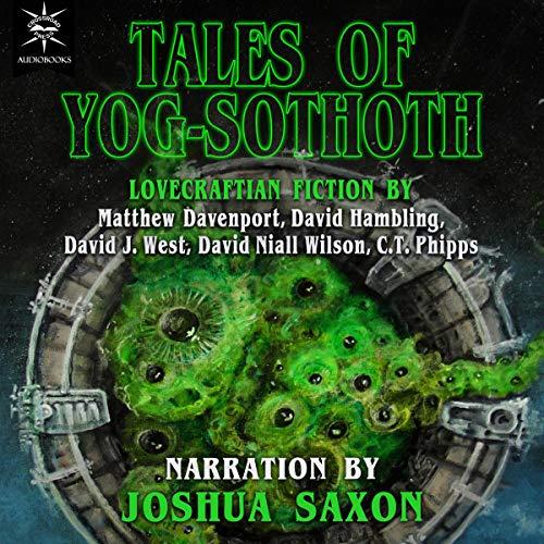 Tales of Yog-Sothoth Audiobook By C. T. Phipps, Matthew Davenport, David Hambling, David Niall Wilson, David J. West cover art