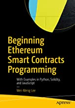 Beginning Ethereum Smart Contracts Programming: With Examples in Python, Solidity, and JavaScript