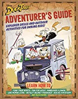 Ducktales Adventurer's Guide: Explorer Skills and Outdoor Activities for Daring Kids!