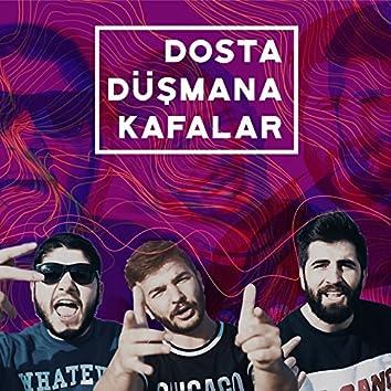 Dosta Düşmana Kafalar (feat. Ft Yener Çevik)