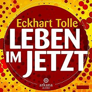 Leben im Jetzt                   Autor:                                                                                                                                 Eckhart Tolle                               Sprecher:                                                                                                                                 Eckhart Tolle                      Spieldauer: 3 Std. und 28 Min.     763 Bewertungen     Gesamt 4,6