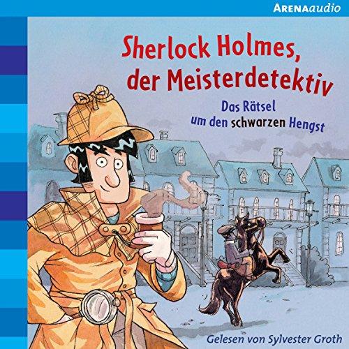 Das Rätsel um den schwarzen Hengst (Sherlock Holmes, der Meisterdetektiv 2) audiobook cover art