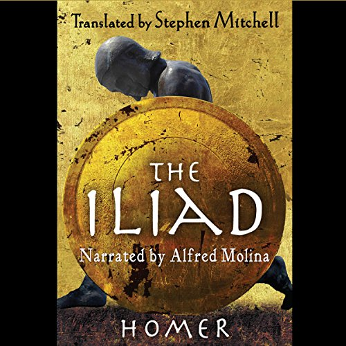 The Iliad     The Stephen Mitchell Translation              By:                                                                                                                                 Homer,                                                                                        Stephen Mitchell - translator                               Narrated by:                                                                                                                                 Alfred Molina                      Length: 16 hrs and 3 mins     2 ratings     Overall 4.0