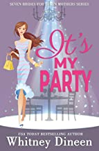 It's My Party: A Hidden Identity Royal Romantic Comedy (Seven Brides for Seven Mothers)