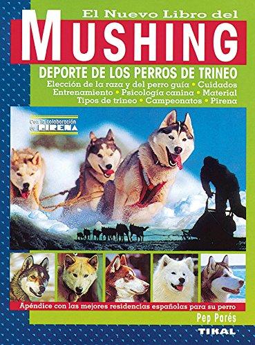Mushing.Deporte Perros Pirineo (El Nuevo Libro Del Mushing)