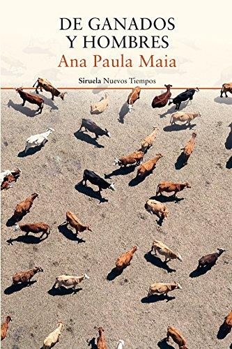 De ganados y hombres, de Ana Paula Maia