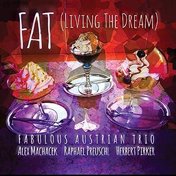 FAT: Living the Dream