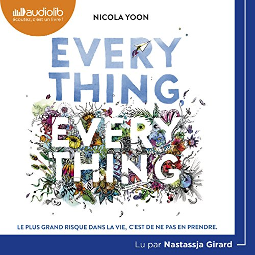 Everything, Everything [French Version]                   By:                                                                                                                                 Nicola Yoon                               Narrated by:                                                                                                                                 Nastassja Girard                      Length: 5 hrs and 37 mins     4 ratings     Overall 3.5
