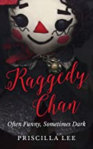 Raggedy Chan: Often Funny, Sometimes Dark
