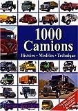 1000 Camions - Histoire, modèles, technique