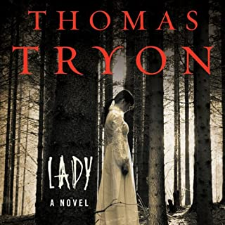 Lady                   By:                                                                                                                                 Thomas Tryon                               Narrated by:                                                                                                                                 Phillip Church                      Length: 10 hrs and 49 mins     24 ratings     Overall 3.4