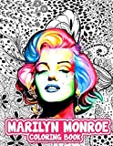 Marilyn Monroe Coloring Book: Icon of Beauty and Pin Up Girl, Sex Symbol of the Kennedy Era and Pop ...