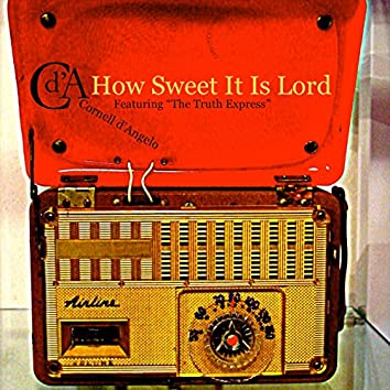 How Sweet It Is Lord (feat. The Truth Express)