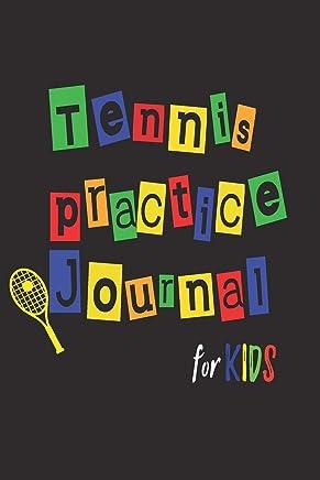 Tennis Practice Journal For Kids: Training Log Book
