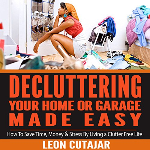 De-cluttering Your Home or Garage Made Easy audiobook cover art