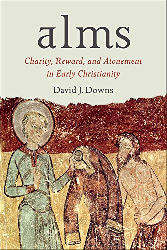 Alms: Charity, Reward, and Atonement in Early Christianity
