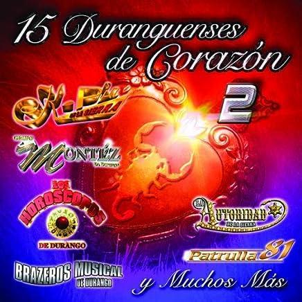 15 Duranguenses De Corazon 2