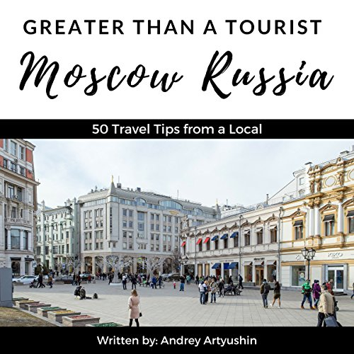 Greater Than a Tourist: Moscow, Russia audiobook cover art