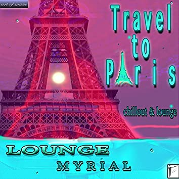 Travel to Paris (Chillout & Lounge)