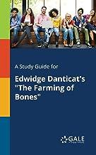 "A Study Guide for Edwidge Danticat's ""The Farming of Bones"""