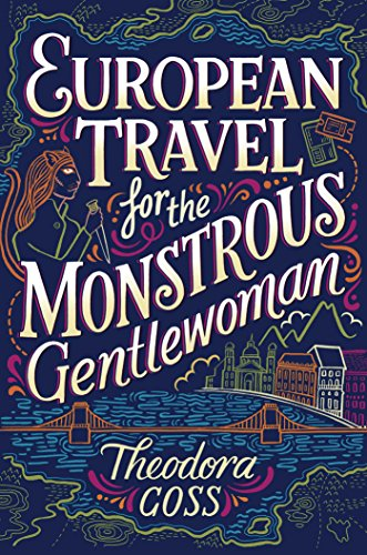 European Travel for the Monstrous Gentlewoman (2) (The Extraordinary Adventures of the Athena Club)