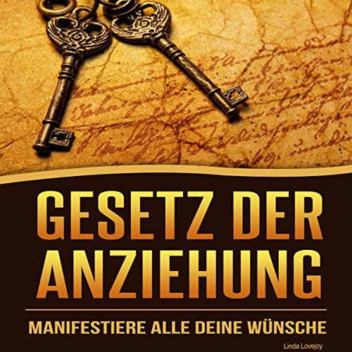 Gesetz der Anziehung: Manifestiere alle deine Wünsche [Law of Attraction: Manifest All Your Wishes] audiobook cover art