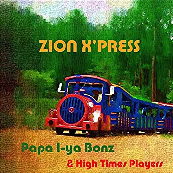 Zion X'press (feat. High Times Players)