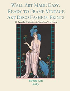 Wall Art Made Easy: Ready to Frame Vintage Art Deco Fashion Prints: 30 Beautiful Illustrations to Transform Your Home