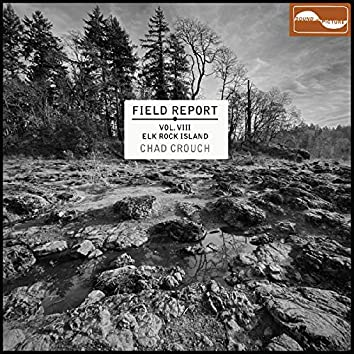 Field Report Vol. VIII: Elk Rock Island