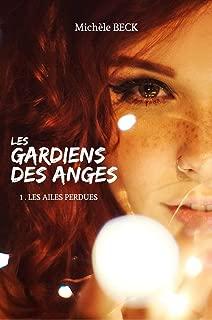 Les Gardiens des Anges, Tome 01 : Les Ailes perdues (French Edition)