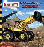 Tonka: If I Could Drive A Loader