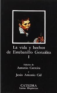 Vida y hechos de Estebanillo González, I: 1 (Letras Hispánicas)