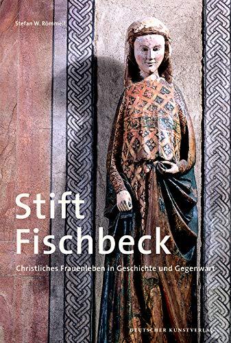 Stift Fischbeck: Christliches Frauenleben in Geschichte und Gegenwart (Große DKV-Kunstführer)