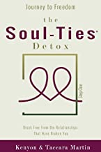 Journey to Freedom, The Soul-Ties™ Detox: Break Free From the Relationships that Have Broken You (The Soul-Ties™ Personal Growth Collection)