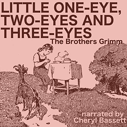Little One-Eye, Two-Eyes and Three-Eyes audiobook cover art