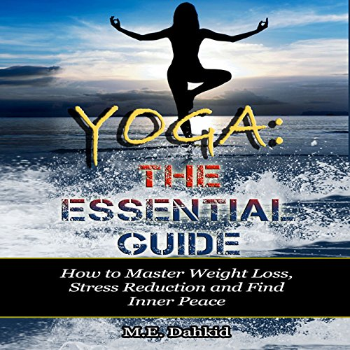 Yoga: The Essential Guide audiobook cover art