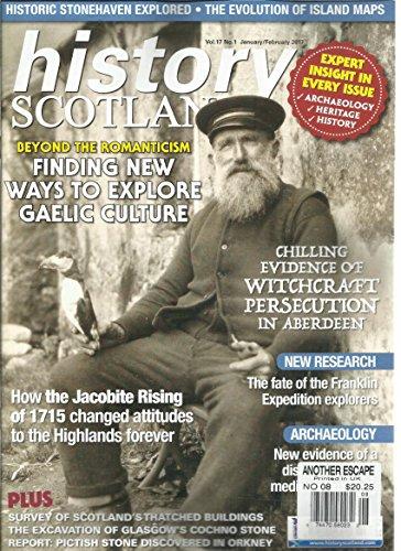 HISTORY SCOTLAND MAGAZINE, JANUARY / FEBRUARY, 2017 VOL. 17 NO.1