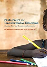 Paulo Freire and Transformative Education: Changing Lives and Transforming Communities