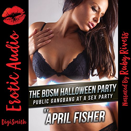 The BDSM Halloween Party     Public Gangbang at a Sex Party              By:                                                                                                                                 April Fisher                               Narrated by:                                                                                                                                 Ruby Rivers                      Length: 26 mins     Not rated yet     Overall 0.0