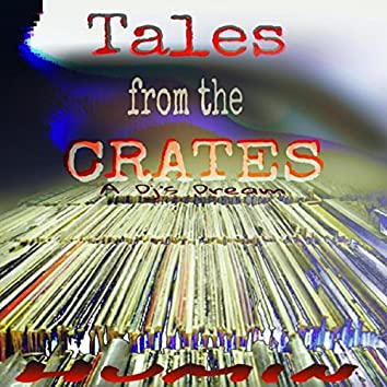 Tales from the Crates: A Dj's Dream