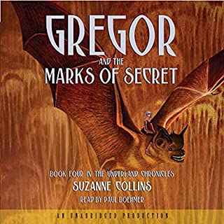 Gregor and the Marks of Secret     The Underland Chronicles, Book 4              Written by:                                                                                                                                 Suzanne Collins                               Narrated by:                                                                                                                                 Paul Boehmer                      Length: 7 hrs and 16 mins     2 ratings     Overall 5.0