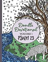 Doodle Devotional, Volume 1 - Psalm 23: An Adult Coloring Book Bible Study of Psalm 23 (Doodle Devotionals)