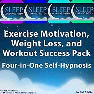 Exercise Motivation, Weight Loss, and Workout Success Pack - Four in One Self-Hypnosis, Guided Meditation, and Subliminal Affirmations Collection     The Sleep Learning System              By:                                                                                                                                 Joel Thielke                               Narrated by:                                                                                                                                 Joel Thielke                      Length: 9 hrs and 53 mins     6 ratings     Overall 3.3