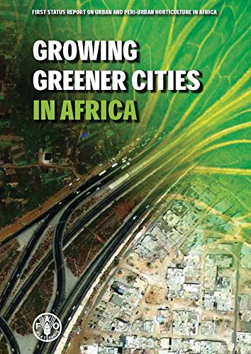 Growing Greener Cities in Africa: First Status Report on Urban and Peri-Urban Horticulture in Africa