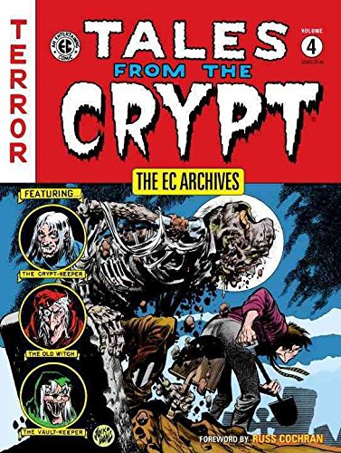 [The EC Archives: Tales from the Crypt Volume 4] (By: Bill Gaines) [published: November, 2013]