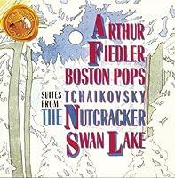 Tchaikovsky: Suites From The Nutcracker/Swan Lake by Arthur Fiedler