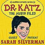 Ep. 3: Sarah Silverman (Dr. Katz: The Audio Files)