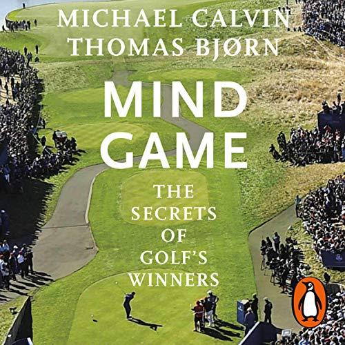 Mind Game     The Secrets of Golf's Winners              De :                                                                                                                                 Michael Calvin,                                                                                        Thomas Bjørn                               Lu par :                                                                                                                                 Michael Calvin,                                                                                        Thomas Bjørn                      Durée : 10 h et 20 min     Pas de notations     Global 0,0