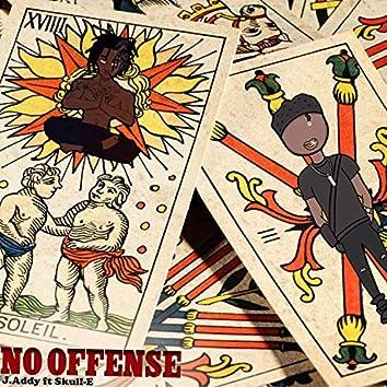 No Offense (feat. Skull-E)