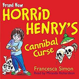 Horrid Henry's Cannibal Curse                   By:                                                                                                                                 Francesca Simon                               Narrated by:                                                                                                                                 Miranda Richardson                      Length: 1 hr and 13 mins     13 ratings     Overall 4.6